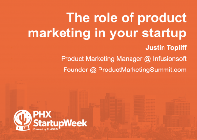 PHX Startup Week 2016 – The Role of Product Marketing in your Startup