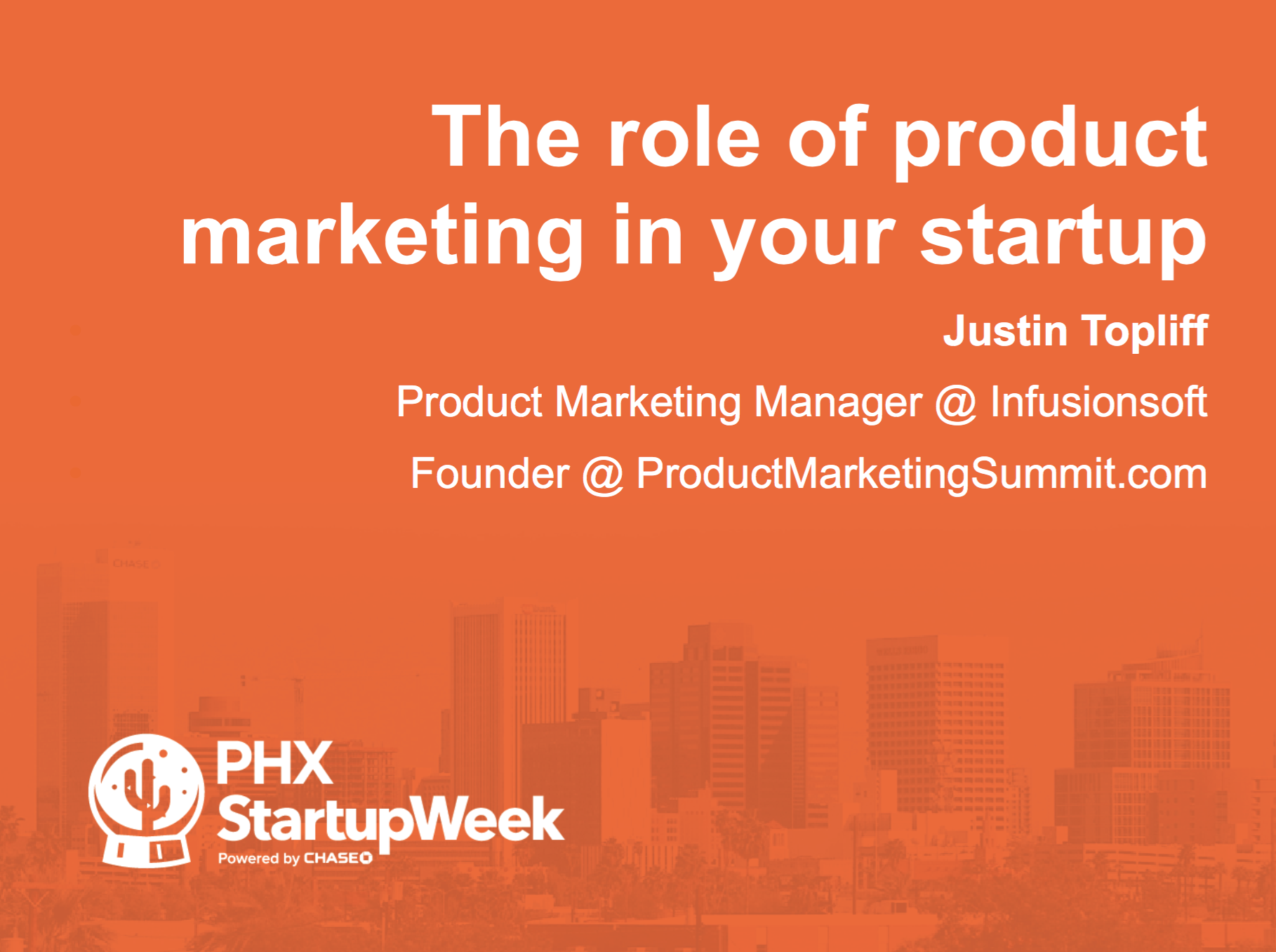 Justin Topliff Role of Product Marketing in your startup phx startup week 2016