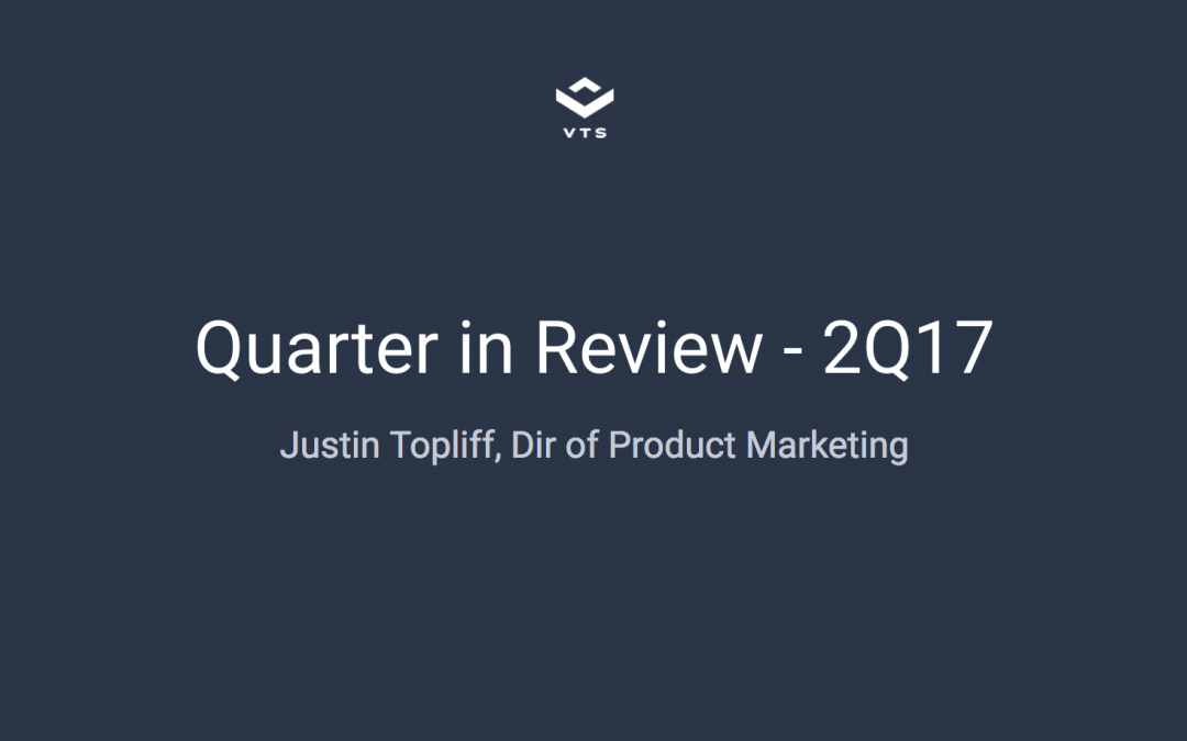2Q17 Recap: Product Markeing at VTS