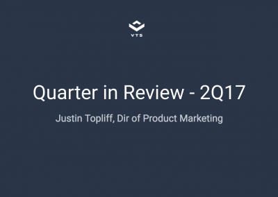 Quarter in Review – 2Q17 at VTS