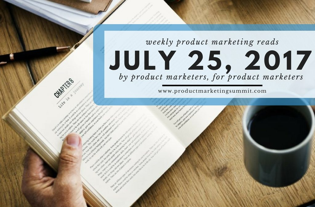 Weekly Product Marketing Reads (7/25/17) – AI is f*ing marketing up, creating better product videos, 7400 cards/yr